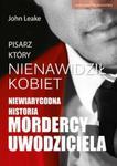 Pisarz który nienawidził kobiet Niewiarygodna historia mordercy uwodziciela w sklepie internetowym Booknet.net.pl