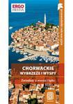 Chorwackie wybrzeże i wyspy. Zwiedzaj z lądu i z morza. Przewodnik rekreacyjny. Wydanie 2 w sklepie internetowym Booknet.net.pl