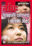 ABC fotografii cyfrowej i obróbki zdjęć w sklepie internetowym Booknet.net.pl