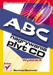 ABC nagrywania płyt CD. Wydanie II w sklepie internetowym Booknet.net.pl