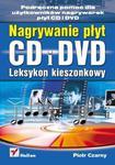 Nagrywanie płyt CD i DVD. Leksykon kieszonkowy w sklepie internetowym Booknet.net.pl