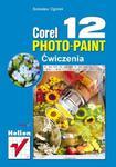 Corel PHOTO-PAINT 12. Ćwiczenia w sklepie internetowym Booknet.net.pl