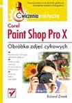 Corel Paint Shop Pro X. Obróbka zdjeć cyfrowych. Ćwiczenia praktyczne w sklepie internetowym Booknet.net.pl
