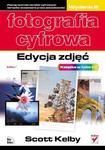 Fotografia cyfrowa. Edycja zdjęć. Wydanie III w sklepie internetowym Booknet.net.pl