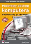 Podstawy obsługi komputera. Ilustrowany przewodnik w sklepie internetowym Booknet.net.pl