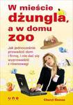 W mieście dżungla, a w domu zoo. Jak jednocześnie prowadzić dom i firmę, i nie dać się wyprowadzić z równowagi w sklepie internetowym Booknet.net.pl