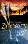 Zwiadowcy. Księga 2 - Płonący most w sklepie internetowym Booknet.net.pl