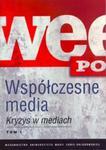 Współczesne media Kryzys w mediach t.1/2 w sklepie internetowym Booknet.net.pl