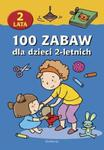 100 zabaw dla dzieci 2-letnich w sklepie internetowym Booknet.net.pl