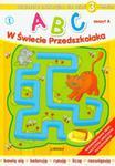 ABC w świecie przedszkolaka 1. Książeczka edukacyjna dla dzieci 3-letnich w sklepie internetowym Booknet.net.pl