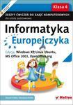 Informatyka Europejczyka. Klasa 4, szkoła podstawowa. Zeszyt ćwiczeń. Windows XP, Linux Ubuntu w sklepie internetowym Booknet.net.pl