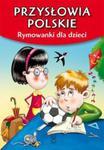 Przysłowia polskie. Rymowanki dla dzieci w sklepie internetowym Booknet.net.pl