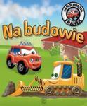 Samochodzik Franek. Na budowie w sklepie internetowym Booknet.net.pl