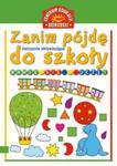 Zanim pójdę do szkoły Bawię się i uczę w sklepie internetowym Booknet.net.pl
