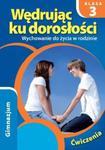 Wędrując ku dorosłości. Ćwiczenia dla 3 klasy gimnazjum w sklepie internetowym Booknet.net.pl