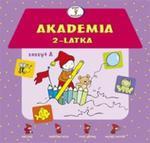 Akademia 2-latka Zeszyt A w sklepie internetowym Booknet.net.pl