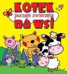 Kotek poznaje zwierzęta na wsi Pianki w sklepie internetowym Booknet.net.pl