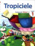 Tropiciele. Klasa 1, szkoła podstawowa, część 1. Język polski. Podręcznik w sklepie internetowym Booknet.net.pl