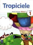 Tropiciele. Klasa 1, szkoła podstawowa, część 1. Język polski. Karty ćwiczeń w sklepie internetowym Booknet.net.pl