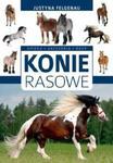 Konie rasowe. Opieka, akcesoria, rasy w sklepie internetowym Booknet.net.pl