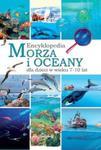 Encyklopedia. Morza i oceany dla dzieci w wieku 7-10 lat w sklepie internetowym Booknet.net.pl