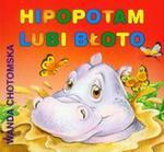 Hipopotam lubi błoto w sklepie internetowym Booknet.net.pl