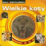 Mała Encyklopedia Wielkie koty w sklepie internetowym Booknet.net.pl