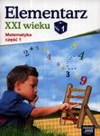 Elementarz XXI wieku. Klasa 1, szkoła podstawowa, część 1. Matematyka. Zeszyt ćwiczeń w sklepie internetowym Booknet.net.pl