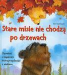 Misie Ślady Łap Stare misie nie chodzą po drzewach w sklepie internetowym Booknet.net.pl