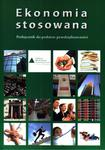 Ekonomia stosowana. Klasa 1-3, liceum i technikum. Podstawy przedsiębiorczości. Podręcznik w sklepie internetowym Booknet.net.pl