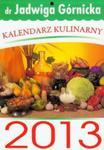 Kalendarz 2013 tygodniowy Kulinarny dr Jadwiga Górnicka w sklepie internetowym Booknet.net.pl