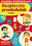 Bezpieczny przedszkolak W domu w sklepie internetowym Booknet.net.pl