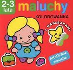 Maluchy. Kolorowanka z naklejkami. Akademia malucha 2-3 lata w sklepie internetowym Booknet.net.pl