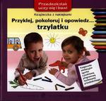 Przyklej, pokoloruj i opowiedz... trzylatku w sklepie internetowym Booknet.net.pl
