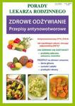 Porady lekarza rodzinnego. Zdrowe odżywianie. Przepisy antynowotworowe w sklepie internetowym Booknet.net.pl