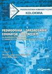 Pedagogika i zarządzanie edukacją i rozwojem w perspektywie troski o uniwersytet i kulturę humanistyczną w sklepie internetowym Booknet.net.pl