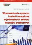 Wprowadzanie systemu kontroli zarządczej w jednostkach sektora finansów publicznych + CD w sklepie internetowym Booknet.net.pl