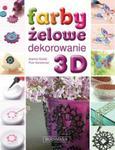 Farby żelowe. Dekoracje 3D, witraże, naklejki w sklepie internetowym Booknet.net.pl