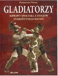 Gladiatorzy. Krwawy spektakl z dziejów starożytnego Rzymu w sklepie internetowym Booknet.net.pl