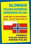 Słownik polsko-norweski norwesko-polski czyli jak to powiedzieć po norwesku w sklepie internetowym Booknet.net.pl