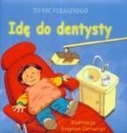 To nic strasznego Idę do dentysty w sklepie internetowym Booknet.net.pl