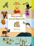 Moja pierwsza encyklopedia. Ziemia w sklepie internetowym Booknet.net.pl