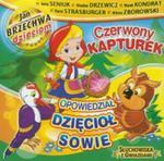 Czerwony Kapturek / Opowiedział Dzięcioł Sowie w sklepie internetowym Booknet.net.pl