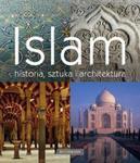 Islam. Historia, sztuka i architektura w sklepie internetowym Booknet.net.pl