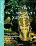 Z wędką nad własnym stawem w sklepie internetowym Booknet.net.pl