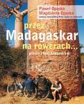 Przez Madagaskar na rowerach... pieszo i taxi-brousse'em w sklepie internetowym Booknet.net.pl