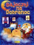 BAJECZKI NA DOBRANOC OP GĄBKA JARMOŁKIEWICZ w sklepie internetowym Booknet.net.pl