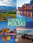 PERŁY POLSKI NATURA I ARCHITEKTURA OP DRAGON 9788363559489 w sklepie internetowym Booknet.net.pl