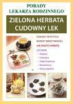 Porady lekarza rodzinnego. Zielona herbata - cudowny lek w sklepie internetowym Booknet.net.pl
