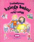 Fantastyczna księga baśni Czytaj i naklejaj w sklepie internetowym Booknet.net.pl